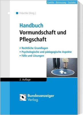 Handbuch Vormundschaft und Pflegschaft, Tobias Fröschle
