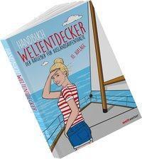 Handbuch Weltentdecker. Der Ratgeber für Auslandsaufenthalte, Annike B. Henrix, Thomas Terbeck, Susanne Möller-Andres, Kristina Koschate
