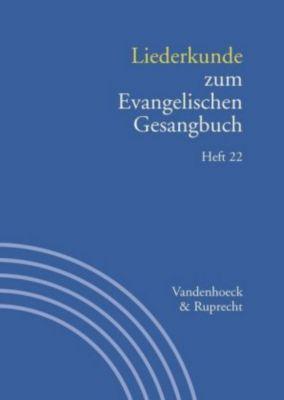 Handbuch zum Evangelischen Gesangbuch: Bd.3/22 Liederkunde zum Evangelischen Gesangbuch
