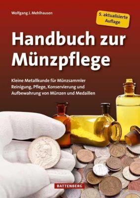 Handbuch zur Münzpflege - Wolfgang J. Mehlhausen |