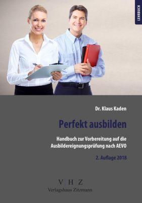 Handbuch zur Vorbereitung auf die Ausbildereignungsprüfung gem. AEVO, Klaus Kaden