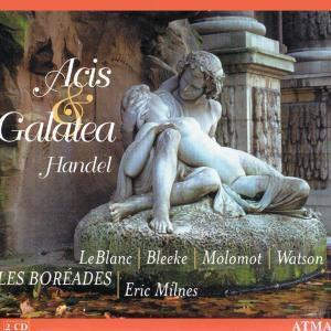 Handel: Acis & Galatea, Leblanc, Bleeke, Molomot, Watson, Les Boreades