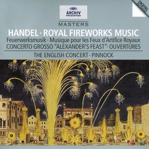 Handel: Music for the Royal Fireworks, Trevor Pinnock, Ec