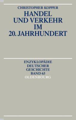 Handel und Verkehr im 20. Jahrhundert, Christopher Kopper
