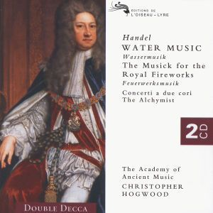 Handel: Water Music/Music for the Royal Fireworks etc., Christopher Hogwood, Aam