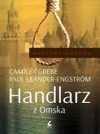 Handlarz z Omska, Camilla Grebe, Paul Leander-Engström