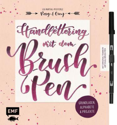 Handlettering mit dem Brush Pen: Grundlagen, Alphabete & Projekte - Lea Martial-Pefferle |