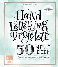 Handlettering Projekte - 50 neue Ideen für Feste, Wohndeko und mehr - Tanja Cappell |