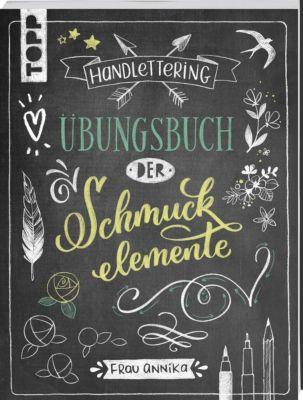 Handlettering. Übungsbuch der Schmuckelemente, Frau Annika