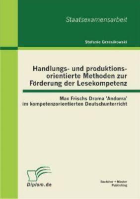 Handlungs- und produktionsorientierte Methoden zur Förderung der Lesekompetenz, Stefanie Grzesikowski