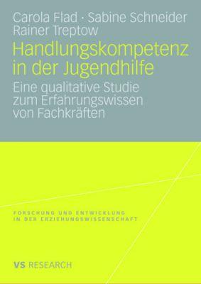 Handlungskompetenz in der Jugendhilfe, Carola Flad, Sabine Schneider, Rainer Treptow