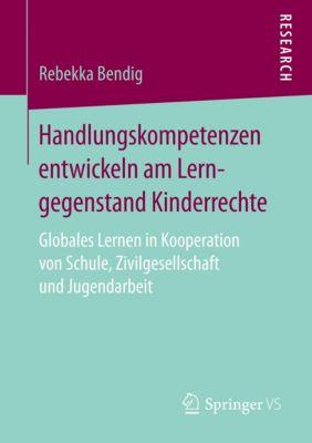 Handlungskompetenzen entwickeln am Lerngegenstand Kinderrechte - Rebekka Bendig pdf epub