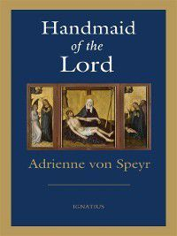 Handmaid of the Lord, Adrienne Von Speyr