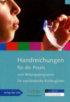 Handreichungen für die Praxis zum Bildungsprogramm für saarländische Kindergärten