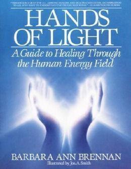 Hands of Light, Barbara A. Brennan