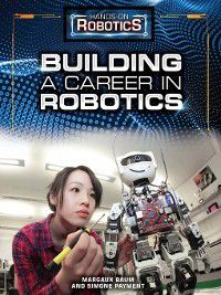Hands-On Robotics: Building a Career in Robotics, Simone Payment, Margaux Baum