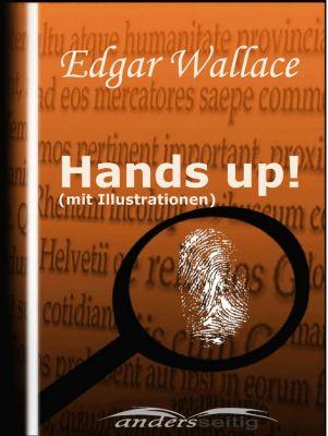 Hands up! (mit Illustrationen), Edgar Wallace