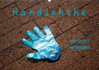 Handschuhe - verloren - vergessen (Wandkalender 2019 DIN A2 quer), Norbert J. Sülzner