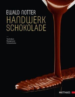 Handwerk Schokolade - Ewald Notter pdf epub