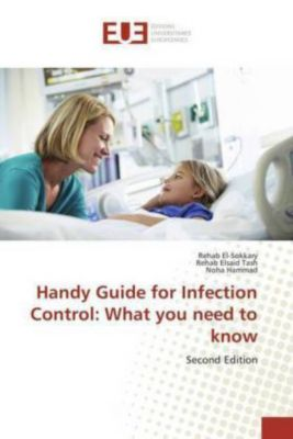 Handy Guide for Infection Control: What you need to know, Rehab El-Sokkary, Rehab Elsaid Tash, Noha Hammad