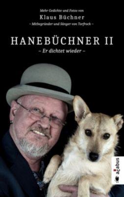 Hanebüchner - Er dichtet wieder - Klaus Büchner |