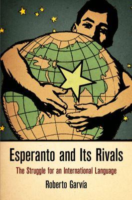 Haney Foundation Series: Esperanto and Its Rivals, Roberto Garvía