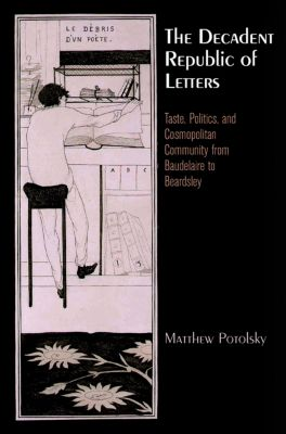 Haney Foundation Series: The Decadent Republic of Letters, Matthew Potolsky