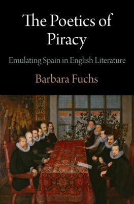 Haney Foundation Series: The Poetics of Piracy, Barbara Fuchs