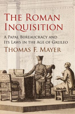 Haney Foundation Series: The Roman Inquisition, Thomas F. Mayer