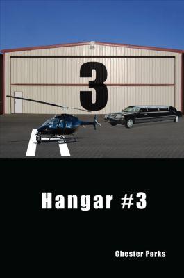 Hangar #3, Chester D. Parks
