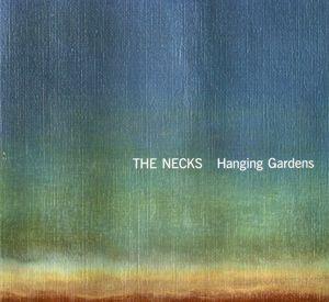 Hanging Gardens, The Necks