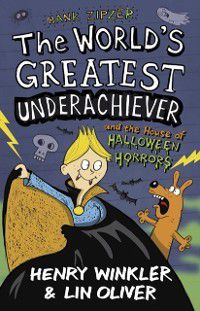 Hank Zipzer 10: The World's Greatest Underachiever and the House of Halloween Horrors, Henry Winkler, Lin Oliver