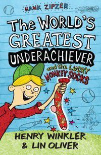 Hank Zipzer 4: The World's Greatest Underachiever and the Lucky Monkey Socks, Henry Winkler, Lin Oliver