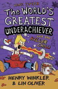 Hank Zipzer 6: The World's Greatest Underachiever and the Killer Chilli, Henry Winkler, Lin Oliver