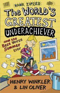 Hank Zipzer 8: The World's Greatest Underachiever and the Best Worst Summer Ever, Henry Winkler, Lin Oliver