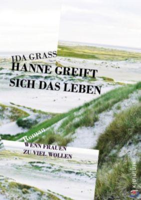 Hanne greift sich das Leben, Ida Grass