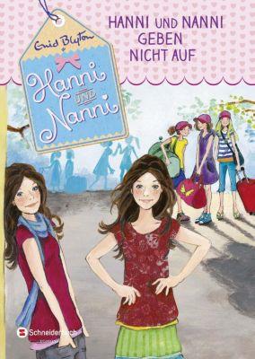 Hanni und Nanni geben nicht auf, Enid Blyton