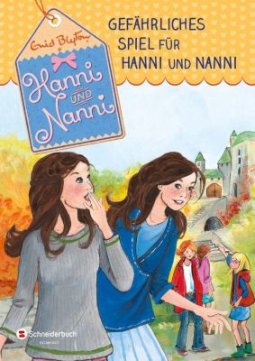 Hanni und Nanni - Gefährliches Spiel für Hanni und Nanni, Enid Blyton