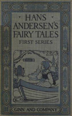 Hans Andersen's Fairy Tales: Hans Andersen's Fairy Tales. First Series, H. C. Andersen