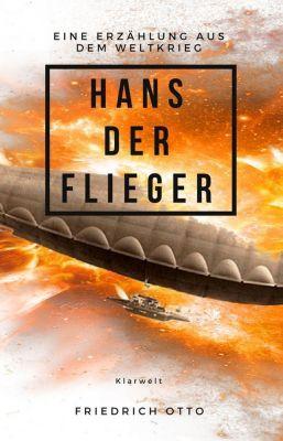 Hans der Flieger, Friedrich Otto