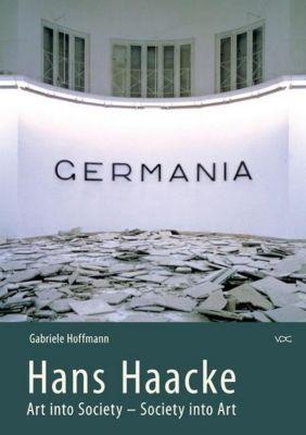 Hans Haacke. Art into Society - Society into Art, Gabriele Hoffmann