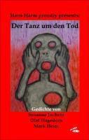 Hans Harm proudly presents: Der Tanz um den Tod