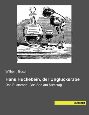 Hans Huckebein, der Unglücksrabe - Wilhelm Busch |