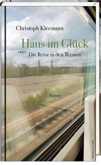 Hans im Glück oder Die Reise in den Westen - Christoph Kleemann |