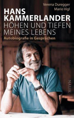 Hans Kammerlander – Höhen und Tiefen meines Lebens, Hans Kammerlander, Mario Vigl, Verena Duregger
