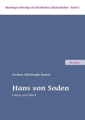 Hans von Soden, Jochen-Christoph Kaiser
