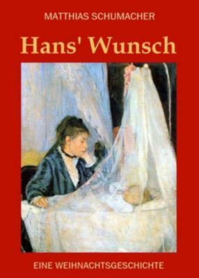 Hans' Wunsch, Matthias Schumacher