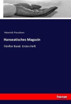 Hanseatisches Magazin - Heinrich Preschers |