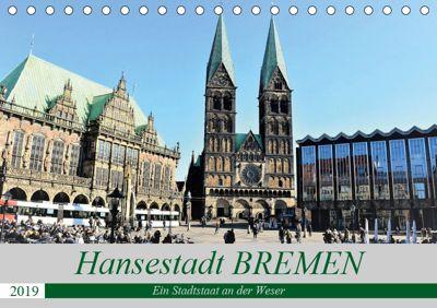 Hansestadt Bremen - Ein Stadtstaat an der Weser (Tischkalender 2019 DIN A5 quer), Günther Klünder