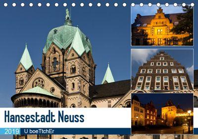 Hansestadt Neuss (Tischkalender 2019 DIN A5 quer), U. Boettcher